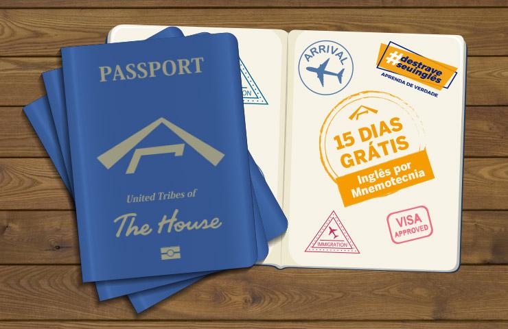 Passaporte The House - 15 dias GRÁTIS!